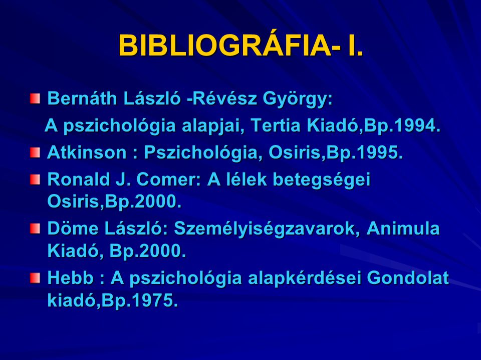 BIBLIOGRÁFIA- I. Bernáth László -Révész György: