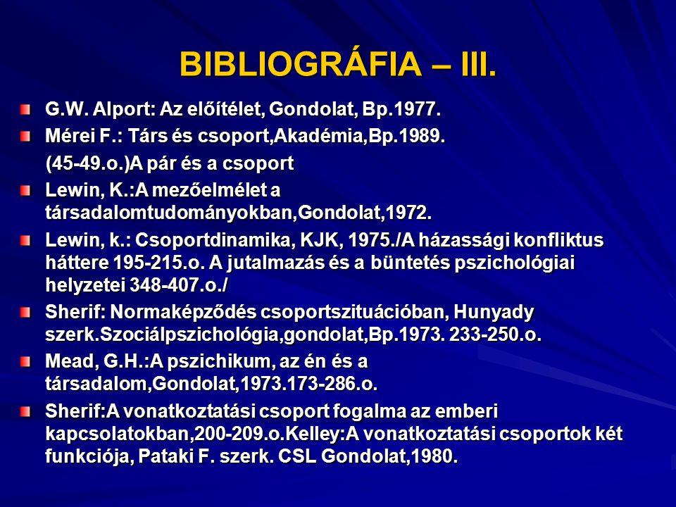 BIBLIOGRÁFIA – III. G.W. Alport: Az előítélet, Gondolat, Bp.1977.