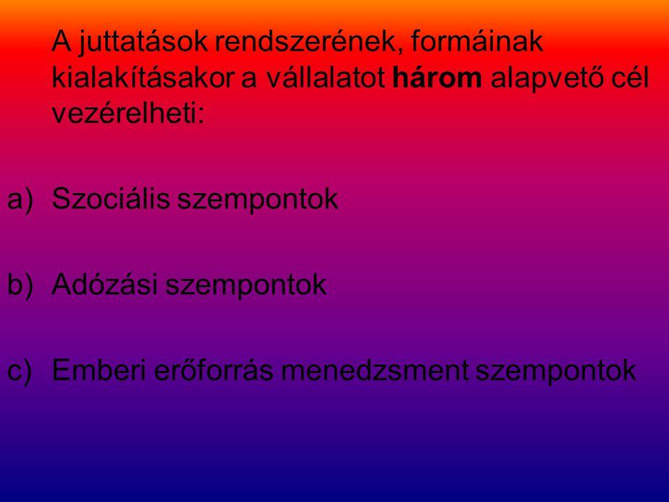 c) Emberi erőforrás menedzsment szempontok