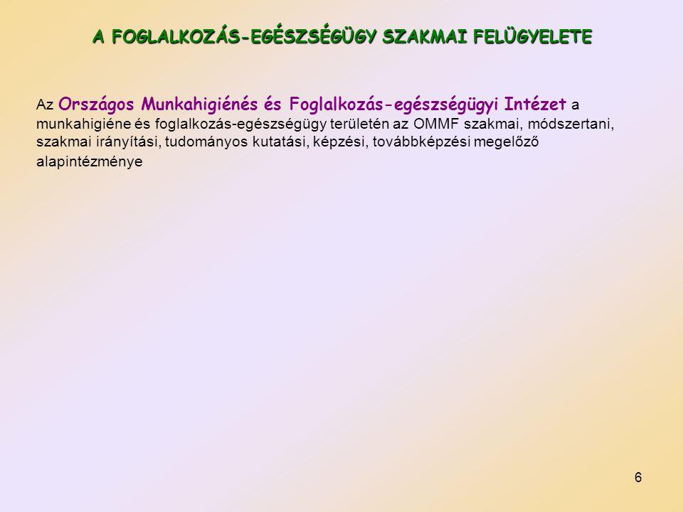 A FOGLALKOZÁS-EGÉSZSÉGÜGY SZAKMAI FELÜGYELETE