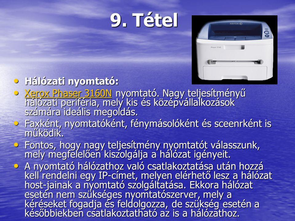 9. Tétel Hálózati nyomtató: