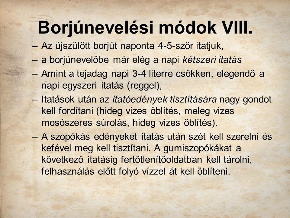 Borjúnevelési módok VIII.