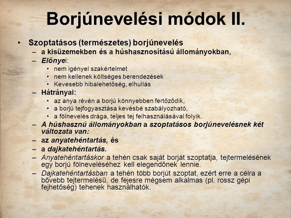Borjúnevelési módok II.