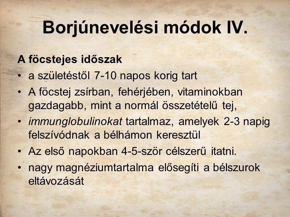 Borjúnevelési módok IV.