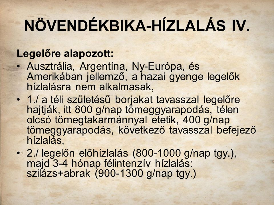 NÖVENDÉKBIKA-HÍZLALÁS IV.