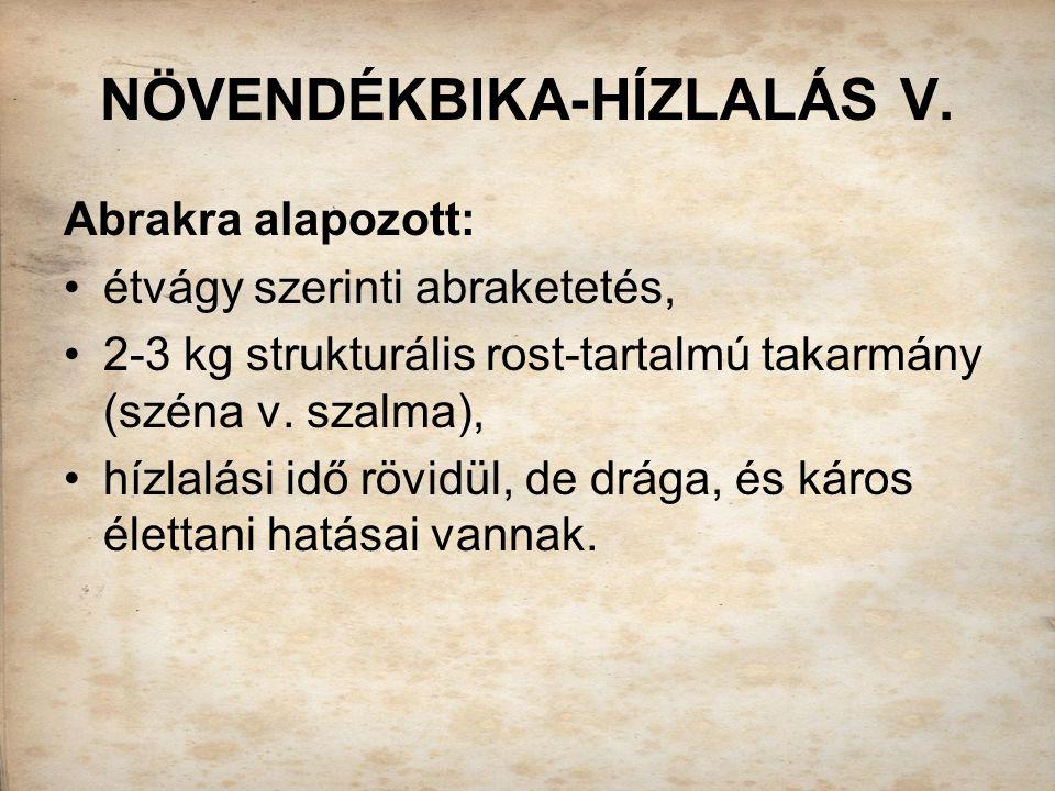 NÖVENDÉKBIKA-HÍZLALÁS V.