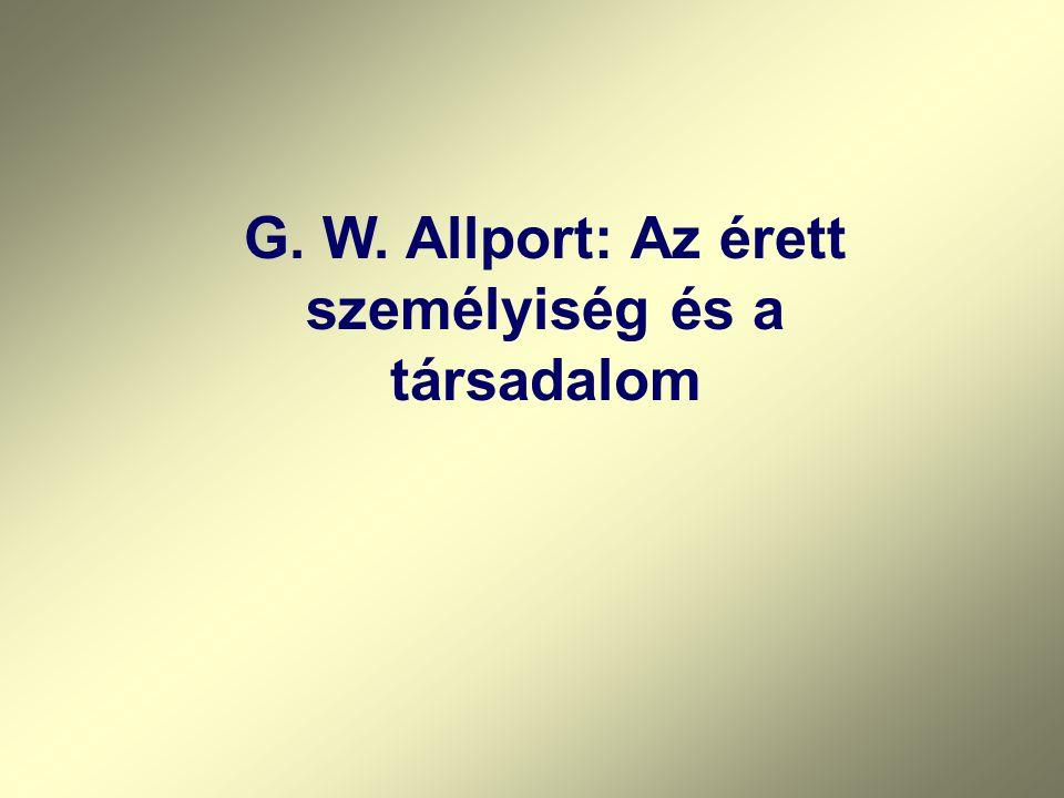 G. W. Allport: Az érett személyiség és a társadalom