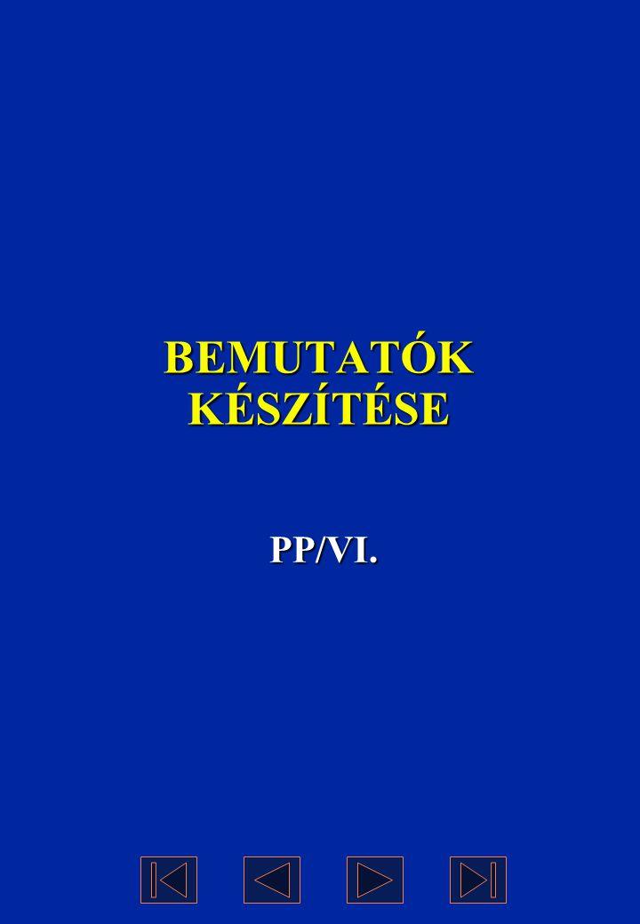 BEMUTATÓK KÉSZÍTÉSE PP/VI.