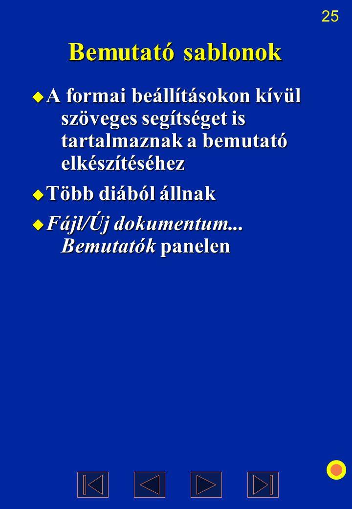 Bemutató sablonok A formai beállításokon kívül szöveges segítséget is tartalmaznak a bemutató elkészítéséhez.