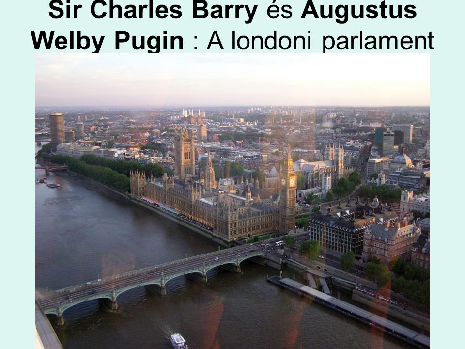 Sir Charles Barry és Augustus Welby Pugin : A londoni parlament