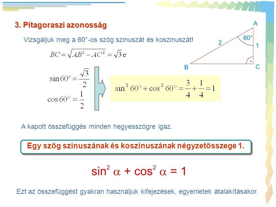 Egy szög szinuszának és koszinuszának négyzetösszege 1.