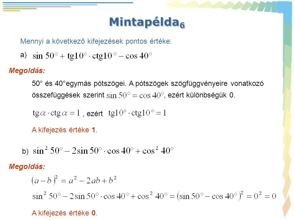 Mintapélda6 Mennyi a következő kifejezések pontos értéke: a) Megoldás: