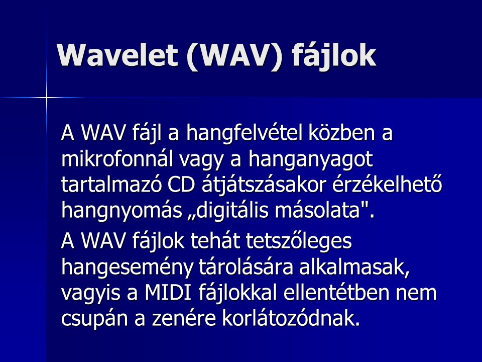 Wavelet (WAV) fájlok