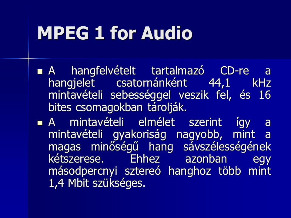 MPEG 1 for Audio