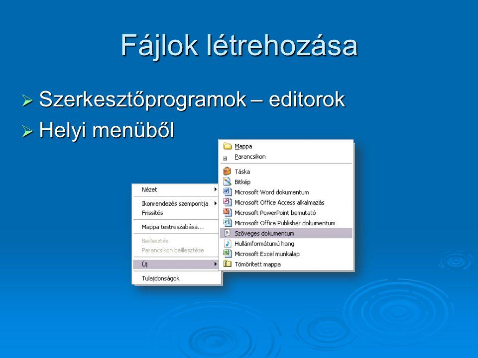 Fájlok létrehozása Szerkesztőprogramok – editorok Helyi menüből 9