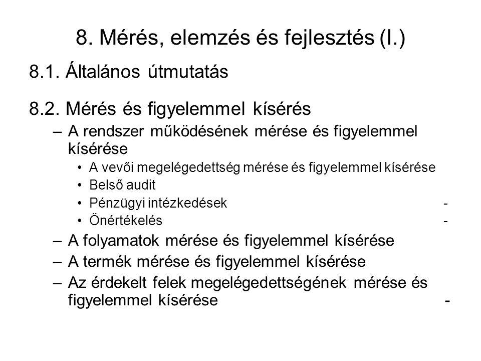 8. Mérés, elemzés és fejlesztés (I.)