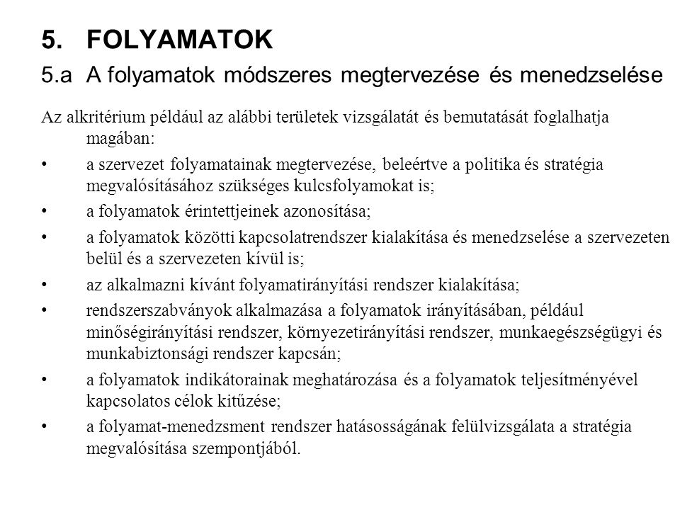 FOLYAMATOK 5.a A folyamatok módszeres megtervezése és menedzselése