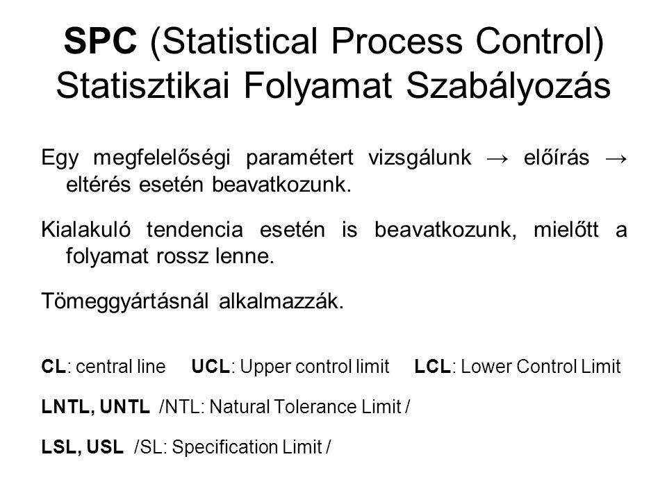 SPC (Statistical Process Control) Statisztikai Folyamat Szabályozás