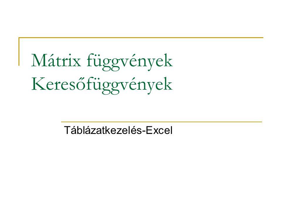 Mátrix függvények Keresőfüggvények