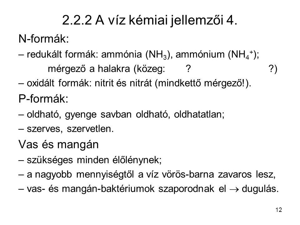 2.2.2 A víz kémiai jellemzői 4. N-formák: P-formák: Vas és mangán