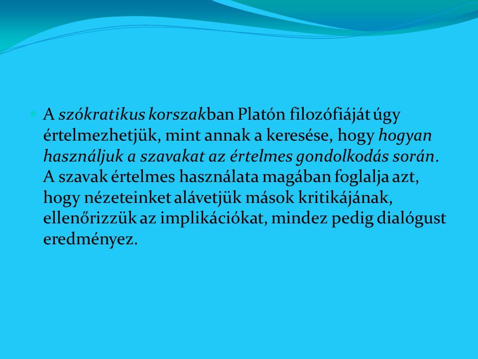 A szókratikus korszakban Platón filozófiáját úgy értelmezhetjük, mint annak a keresése, hogy hogyan használjuk a szavakat az értelmes gondolkodás során.