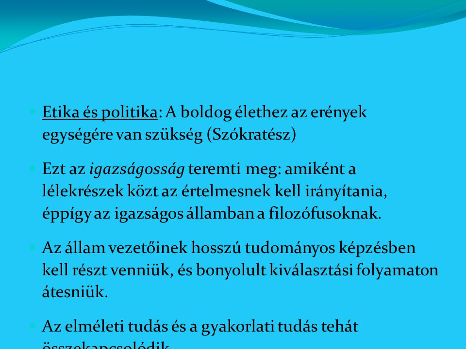 Etika és politika: A boldog élethez az erények egységére van szükség (Szókratész)