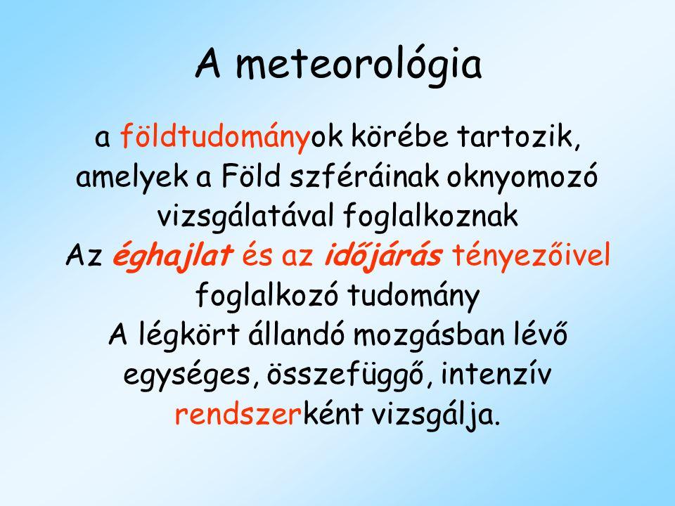 A meteorológia a földtudományok körébe tartozik,