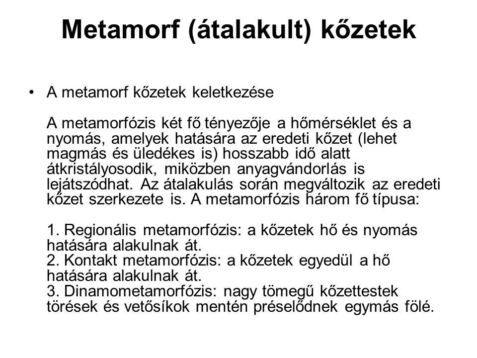 Metamorf (átalakult) kőzetek