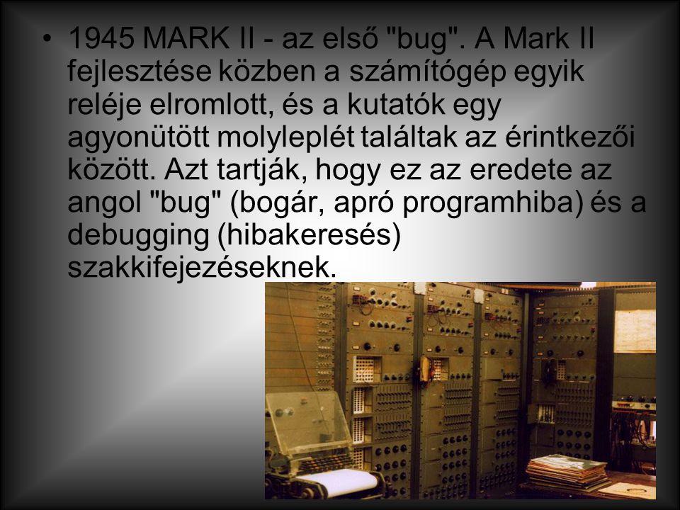 1945 MARK II - az első bug .