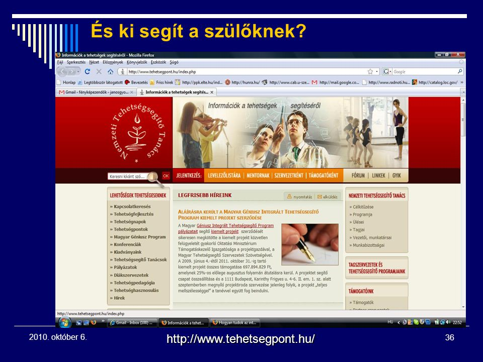 És ki segít a szülőknek http://www.tehetsegpont.hu/ 2010. október 6.
