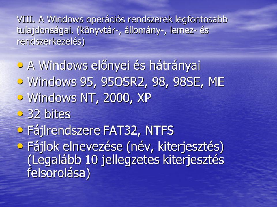 A Windows előnyei és hátrányai Windows 95, 95OSR2, 98, 98SE, ME