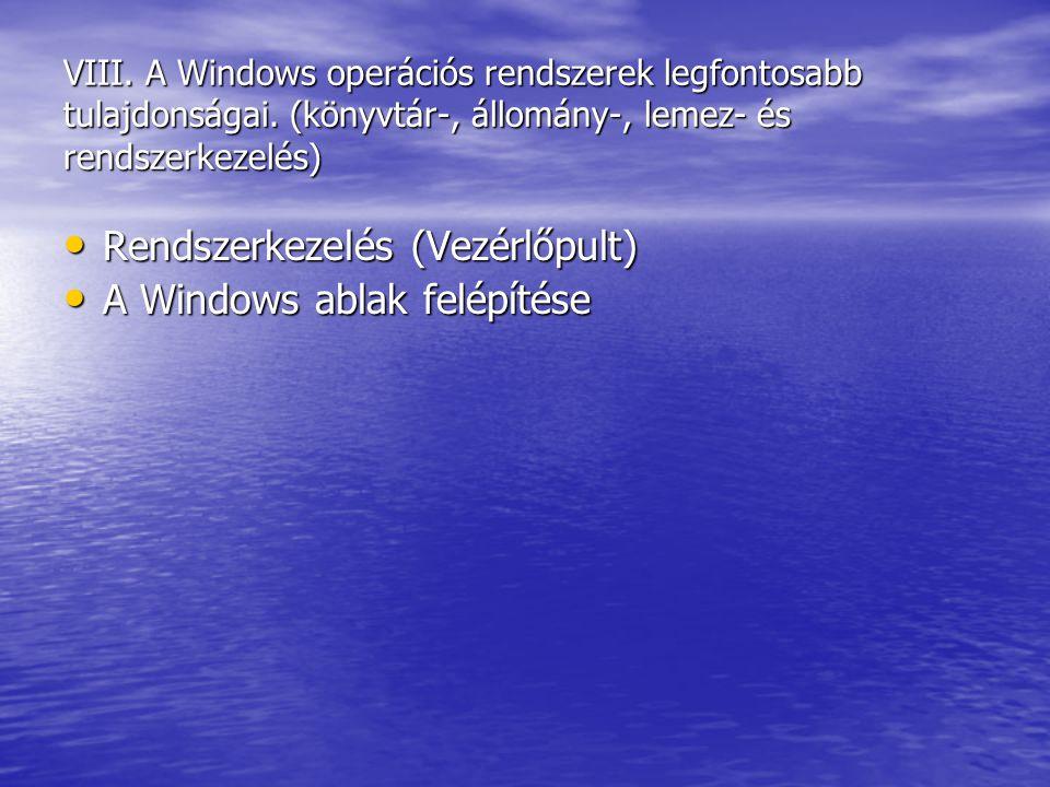 Rendszerkezelés (Vezérlőpult) A Windows ablak felépítése