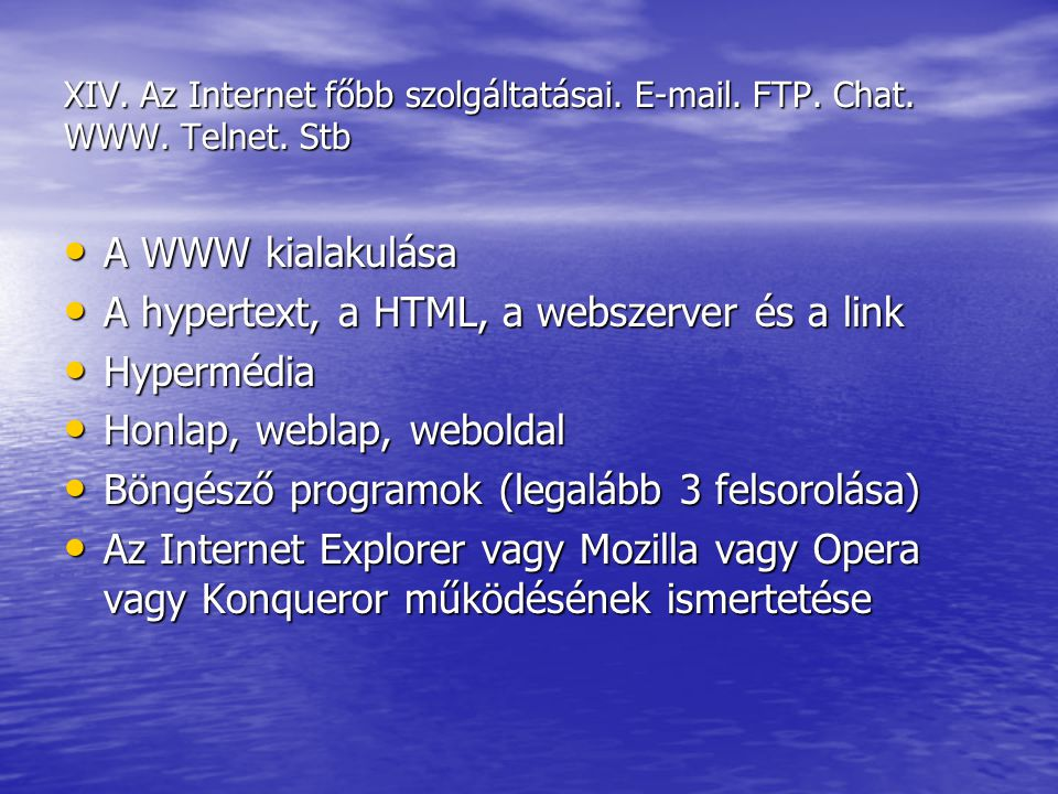 A hypertext, a HTML, a webszerver és a link Hypermédia