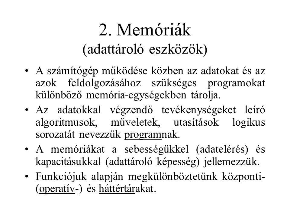 2. Memóriák (adattároló eszközök)