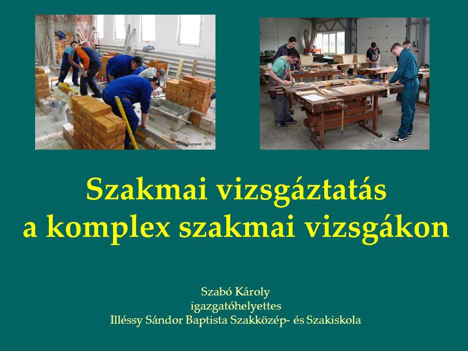 Szakmai vizsgáztatás a komplex szakmai vizsgákon