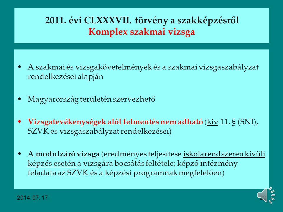 2011. évi CLXXXVII. törvény a szakképzésről Komplex szakmai vizsga
