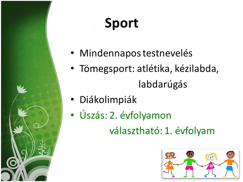 Sport Mindennapos testnevelés Tömegsport: atlétika, kézilabda,