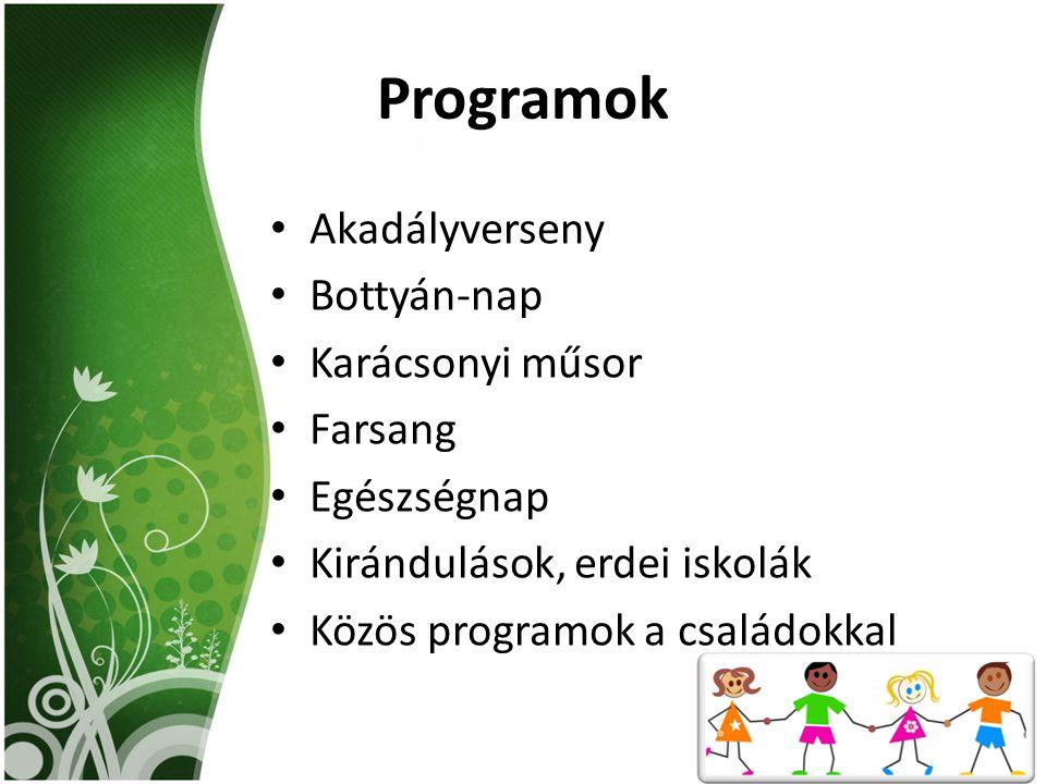 Programok Akadályverseny Bottyán-nap Karácsonyi műsor Farsang