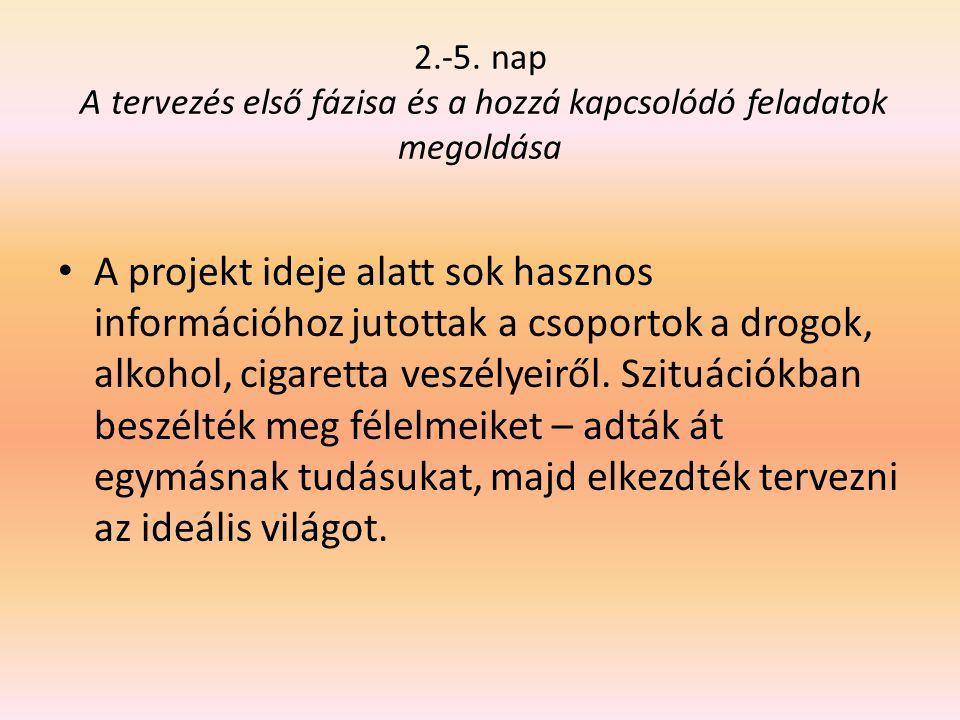 2.-5. nap A tervezés első fázisa és a hozzá kapcsolódó feladatok megoldása
