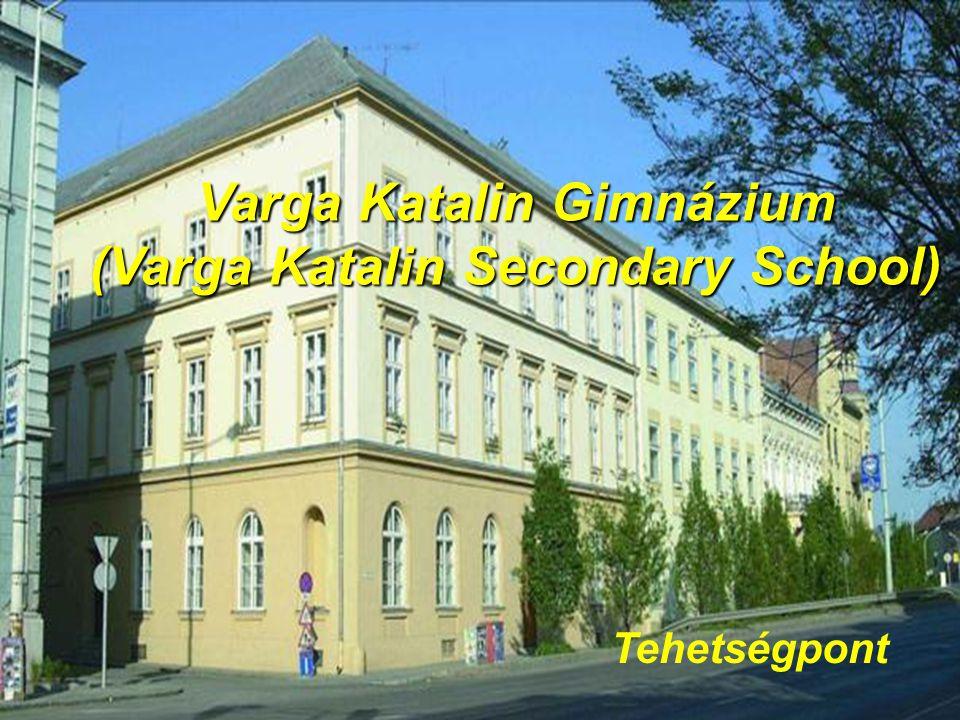 Varga Katalin Gimnázium (Varga Katalin Secondary School)