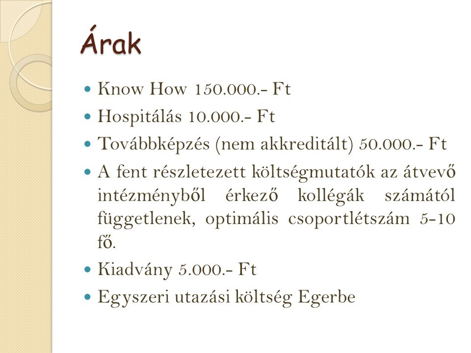 Árak Know How 150.000.- Ft Hospitálás 10.000.- Ft