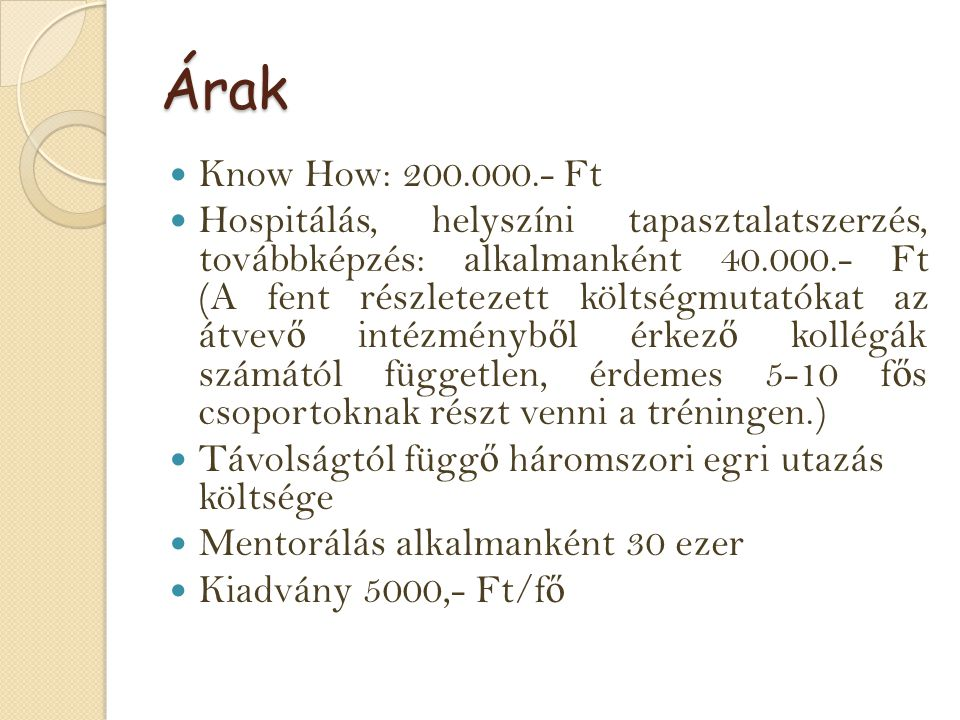 Árak Know How: 200.000.- Ft.