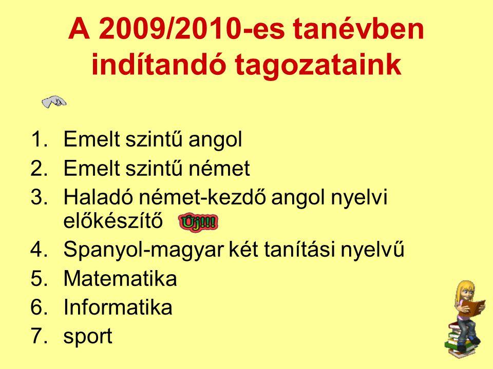 A 2009/2010-es tanévben indítandó tagozataink