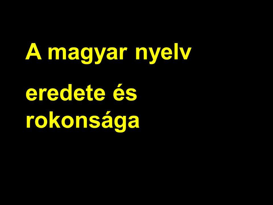 A magyar nyelv eredete és rokonsága