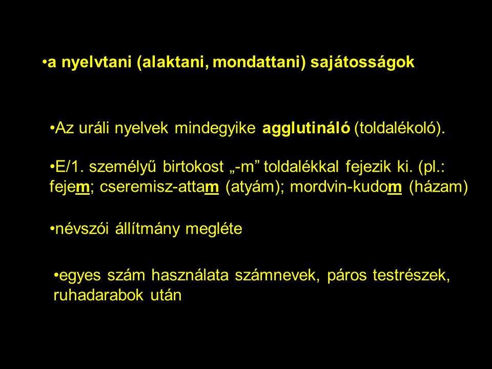 a nyelvtani (alaktani, mondattani) sajátosságok