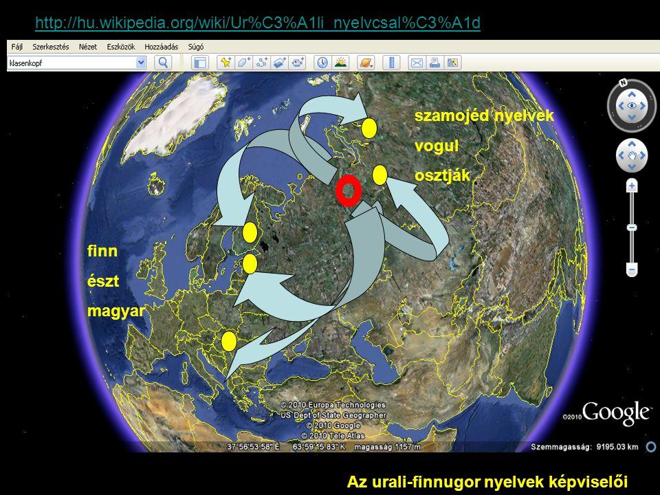 http://hu.wikipedia.org/wiki/Ur%C3%A1li_nyelvcsal%C3%A1d szamojéd nyelvek. vogul. osztják. finn.