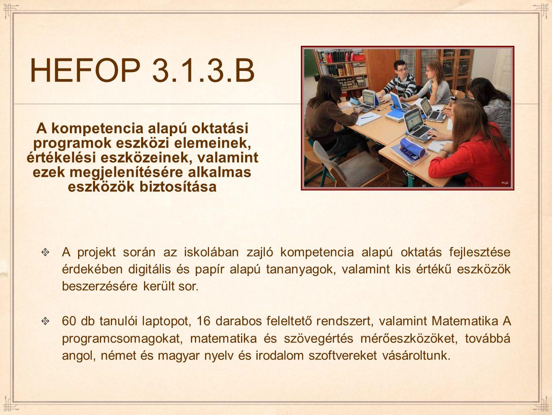 HEFOP 3.1.3.B A kompetencia alapú oktatási programok eszközi elemeinek, értékelési eszközeinek, valamint ezek megjelenítésére alkalmas eszközök biztosítása