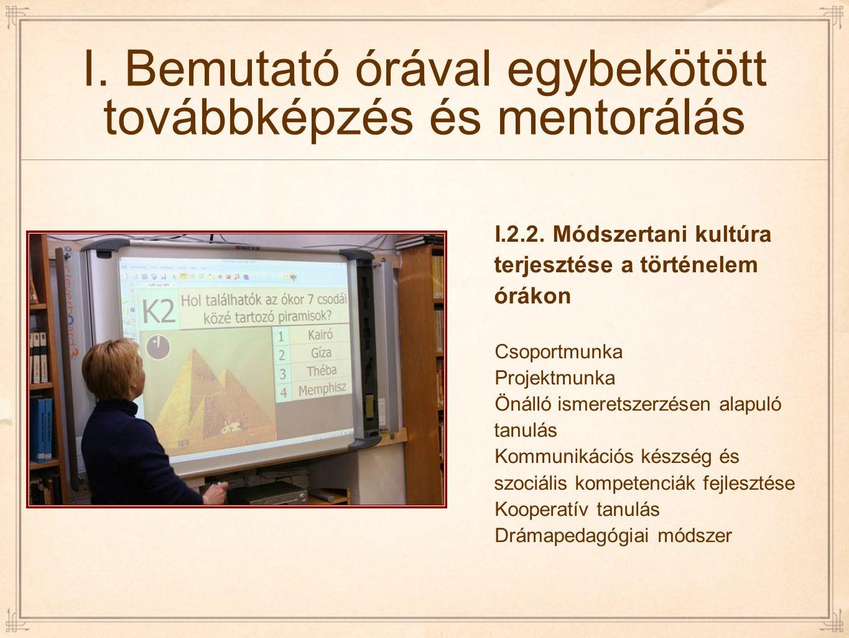 I. Bemutató órával egybekötött továbbképzés és mentorálás