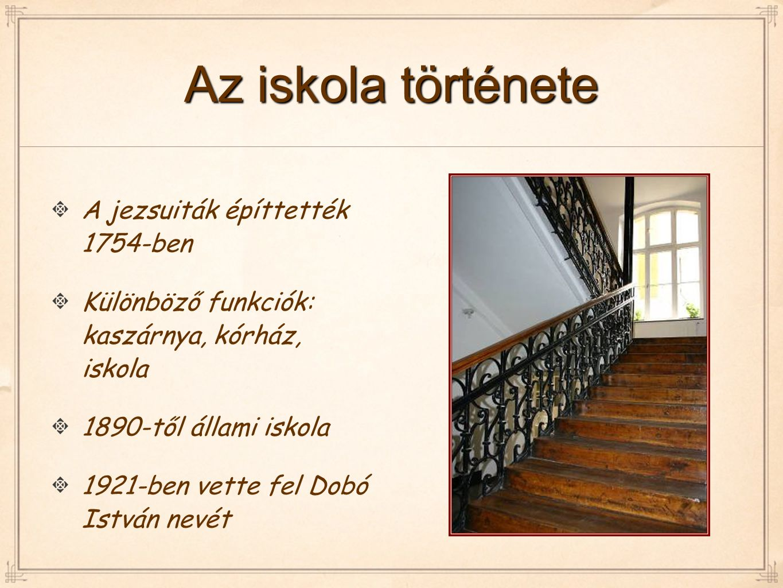 Az iskola története A jezsuiták építtették 1754-ben