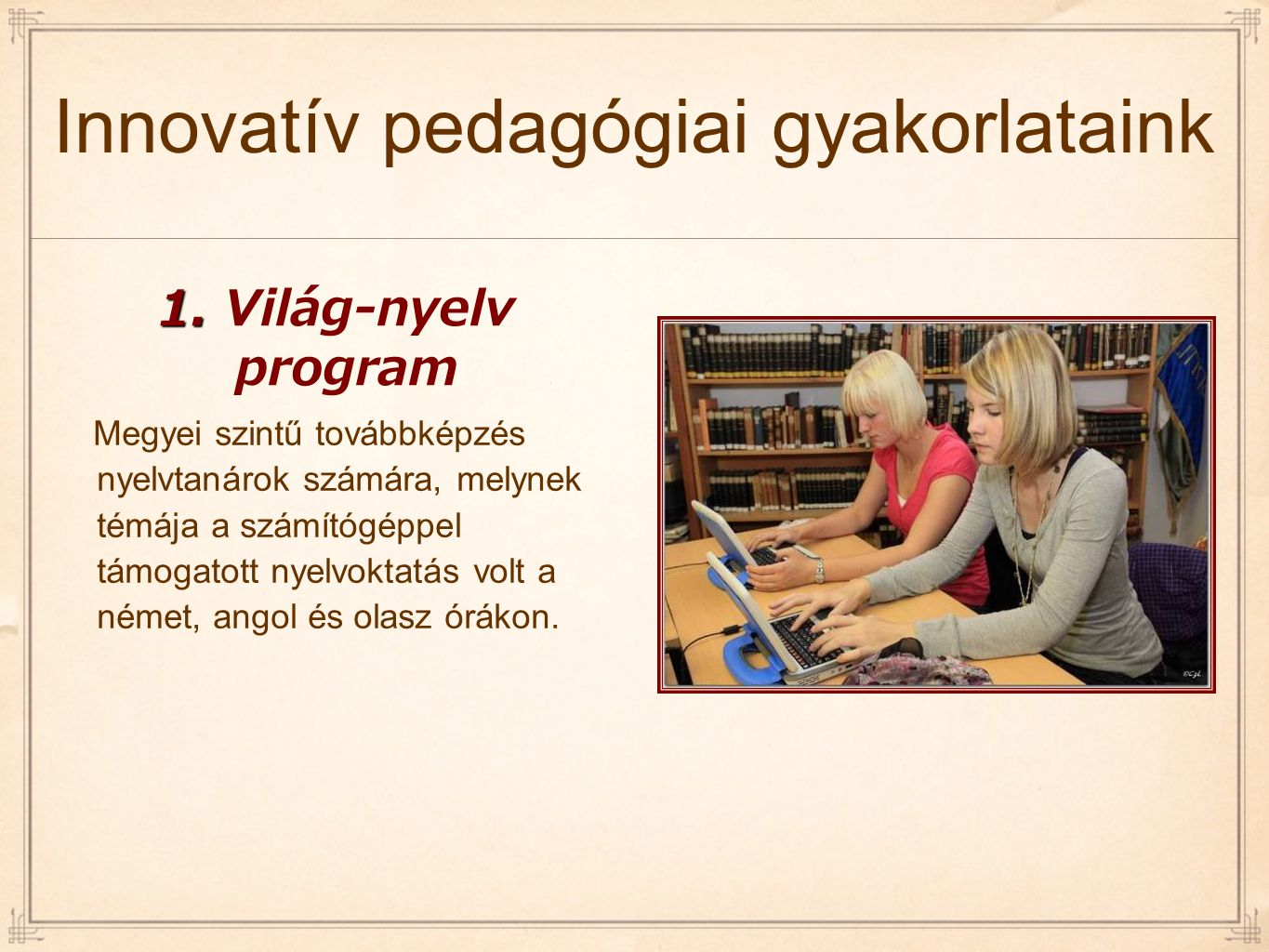 Innovatív pedagógiai gyakorlataink